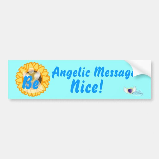 Angelic Message,Be Nice!-Customize Bumper Stickers