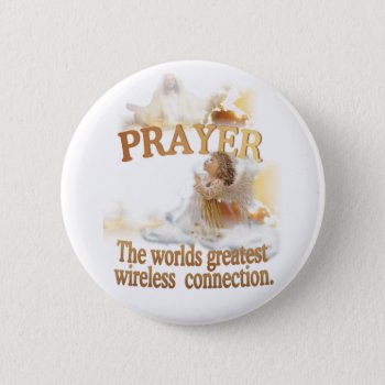 Angelic Prayer Worlds Greatest Wireless Connection Pinback Button by 4westies at Zazzle