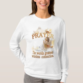 Angelic Prayer Worlds Greatest Wireless Connection T-shirt by 4westies at Zazzle