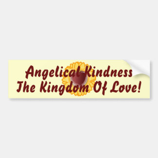 Angelical Kindness The Kingdom Of Love-Customize Bumper Sticker