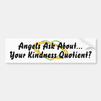 Angels Ask About Kindness Quotient?-Customize Car Bumper Sticker