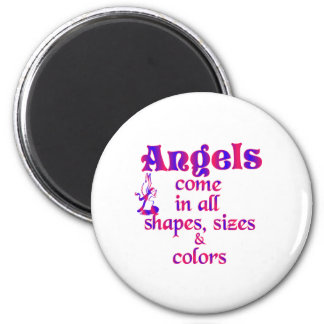 Angels Come In All Shapes, Sizes & Colors Magnet