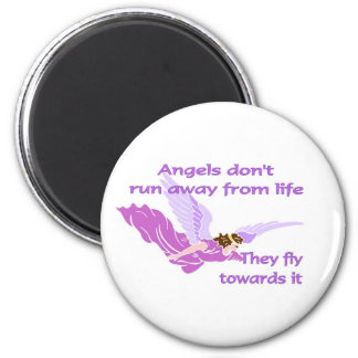 Angels don't run away from life 2 inch round magnet
