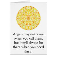 Angels may not come when you call them, but they.. greeting card