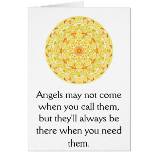 Angels may not come when you call them, but they.. card