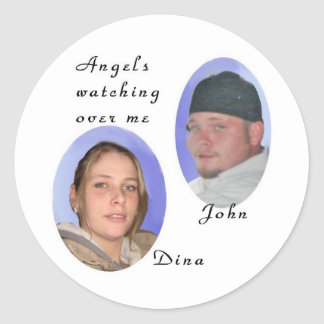 Angels watching over me, John and Dina Memorial Classic Round Sticker