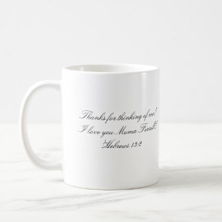 angelsunawares,  Thanks for thinking of me! I l... Coffee Mug