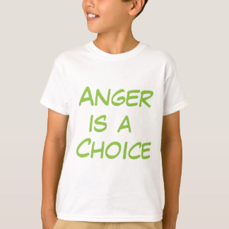 Anger Is A Choice T-Shirt