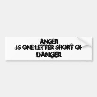 Anger is one letter short of , DANGER Bumper Stickers