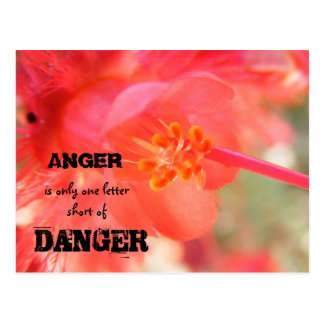 ANGER, is only one letter short of , ... Post Cards
