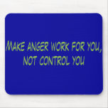 Anger Work For You Mouse Pad