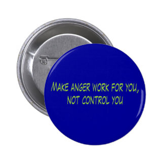 Anger Work For You Pinback Button