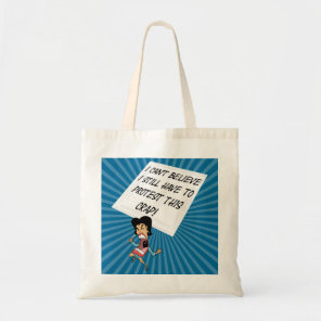 Angry activist with a protest sign tote bag