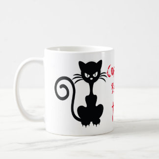 Angry Black Cat Sayings Coffee Mug