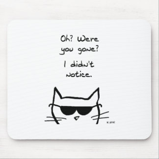 Angry Cat Pouts When You're Gone Mouse Pad