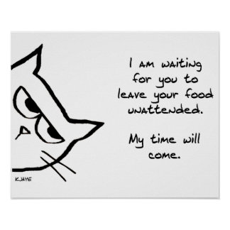 Angry Cat Waits for his Chance - Funny Cat Gift Poster
