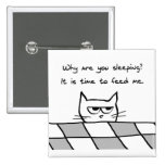 Angry Cat Wants You Out of Bed 2 Inch Square Button