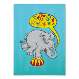 Angry circus elephant saying bad words poster