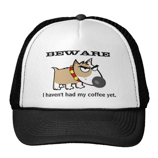 Angry Dog - Beware! I Haven't Had My Coffee Yet Mesh Hats