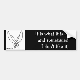 Angry Dragonfly- It is what it is...... Car Bumper Sticker