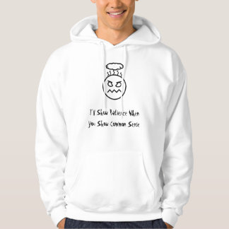 Angry Face, I'll Show Patience When You Show Co... Hoodie