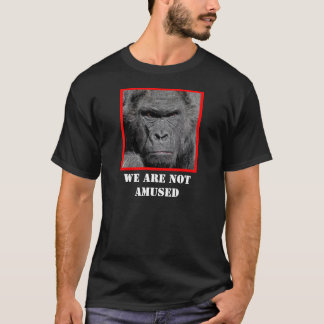 Angry Gorilla We Are Not Amused T-Shirt