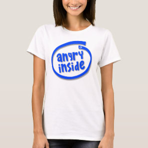 Angry Inside T-Shirt