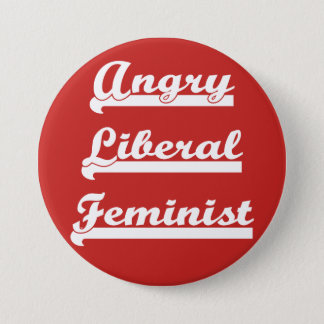 Angry Liberal Feminist, button