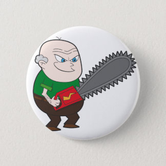 Angry man with chainsaw cartoon pinback button