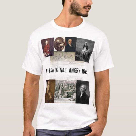 Angry Mob / Jefferson Quotes T-Shirt