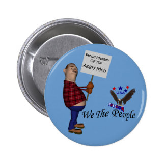 Angry Mob We The People Freedom Button Pin