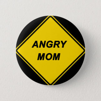 """""""Angry Mom"""" design Button"""