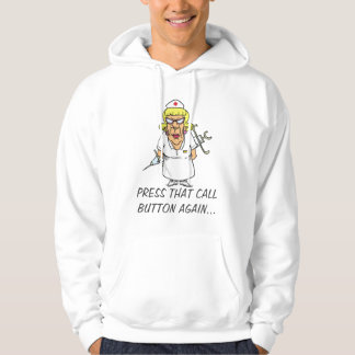 Angry nurse tired of patient pressing call button hoodie