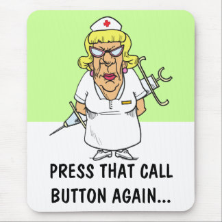 Angry nurse tired of patient pressing call button mouse pad