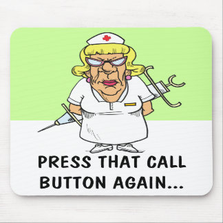 Angry nurse tired of patient pressing call button mousepad