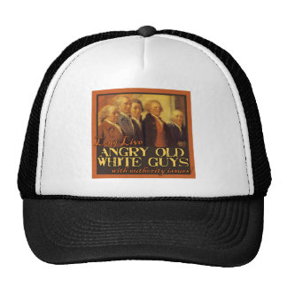 Angry Old White Guys...Like the Founding Fathers Trucker Hat