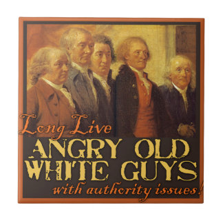 Angry Old White Guys...Like the Founding Fathers Ceramic Tile