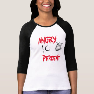 Angry on Him T-Shirt