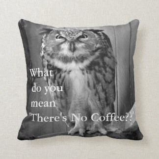 Angry Owl- What do you mean There's No Coffee?? Throw Pillow