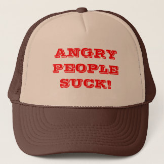 Angry people suck. trucker hat