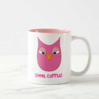 """Angry Pink Owl - """"Gimme coffee!"""" Mugs"""
