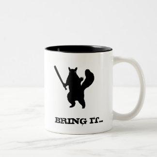 Angry squirrel says; Bring It. Mug