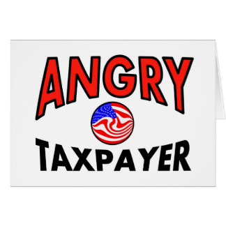 ANGRY TAXPAYER GREETING CARDS