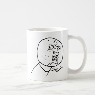 Angry Y U No face Coffee Mug