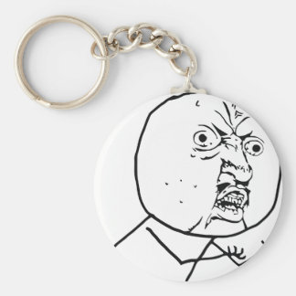 Angry Y U No face Key Chains