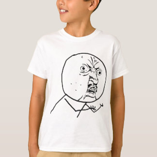 Angry Y U No face T-Shirt