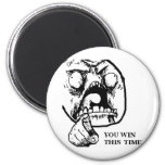 Angry You Win This Time Face Magnet