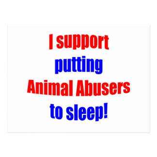 Animal Abusers Put To Sleep Postcard
