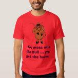 animal_angrybull[1], You mess with the bull ...... Tshirt