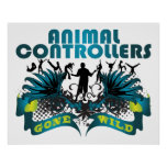 Animal Controllers Gone Wild Print